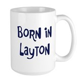 Born in Layton Mug