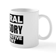 """Liberal Advisory: Conservative"" Mug"