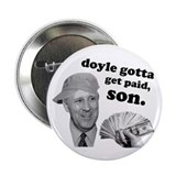 "Doyle Gotta Get Paid 2.25"" Button (10 pack)"