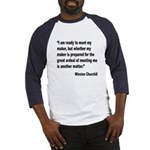 Churchill Maker Quote (Front) Baseball Jersey