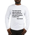 Churchill Maker Quote (Front) Long Sleeve T-Shirt