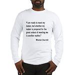 Churchill Maker Quote Long Sleeve T-Shirt