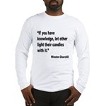 Churchill Knowledge Quote (Front) Long Sleeve T-Sh