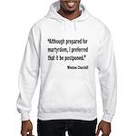 Churchill Martyrdom Quote Hooded Sweatshirt