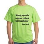 Churchill Martyrdom Quote (Front) Green T-Shirt