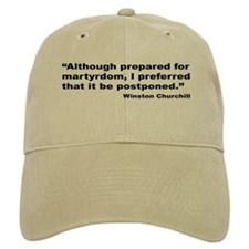 Churchill Martyrdom Quote Baseball Cap