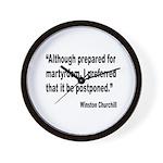 Churchill Martyrdom Quote Wall Clock