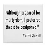 Churchill Martyrdom Quote Tile Coaster