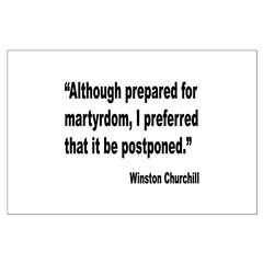 Churchill Martyrdom Quote Large Poster