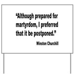 Churchill Martyrdom Quote Yard Sign