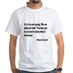 Churchill Necessary Success Quote White T-Shirt