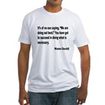 Churchill Necessary Success Quote (Front) Fitted T