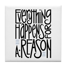 Everything Happens Tile Coaster