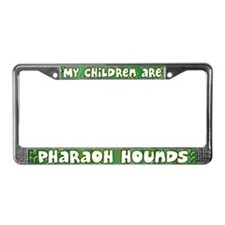 My Children Pharaoh Hound License Plate Frame