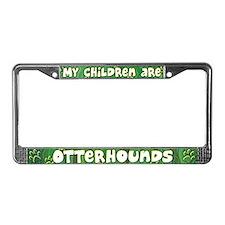 My Children Otterhound License Plate Frame
