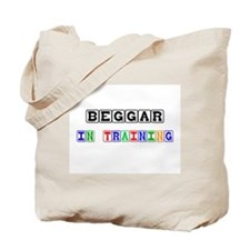 Beggar In Training Tote Bag