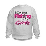 Silly boys, fishing is for girls! Kids Sweatshirt