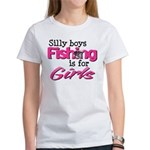 Silly boys, fishing is for girls! Women's T-Shirt