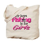Silly boys, fishing is for girls! Tote Bag
