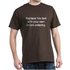 Replace This Text T-Shirt