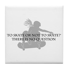 To Skate Or Not To Skate-Girl Sk8er Tile Coaster