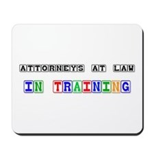 Attorneys At Law In Training Mousepad