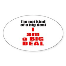 I AM A BIG DEAL Oval Decal