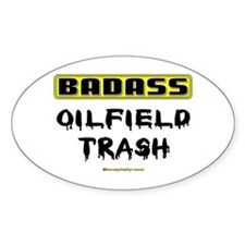 Badass Oilfield Trash Oval Decal