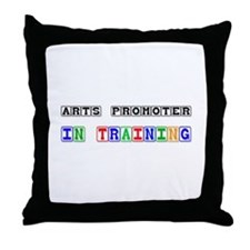 Arts Promoter In Training Throw Pillow