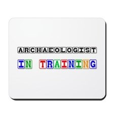 Archaeologist In Training Mousepad