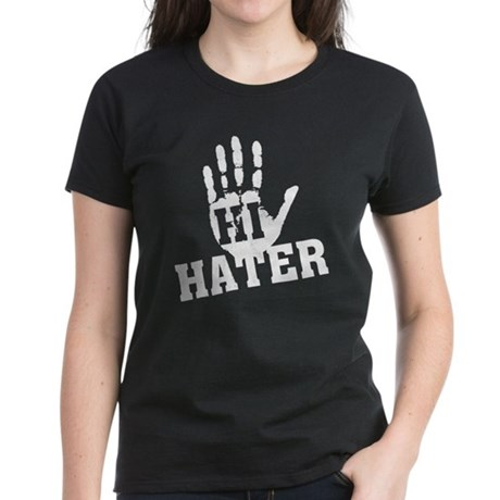 Hi Hater Womens T-Shirt