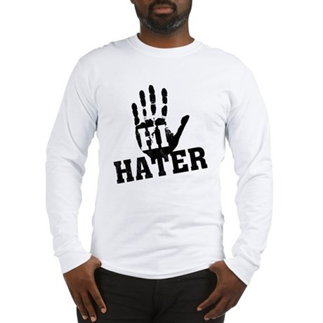 Hi Hater Long Sleeve T-Shirt