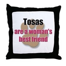 Tosas woman's best friend Throw Pillow