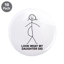 "Look what my daughter did 3.5"" Button (10 pack)"