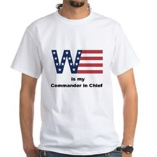 W is my commander in Chief Shirt