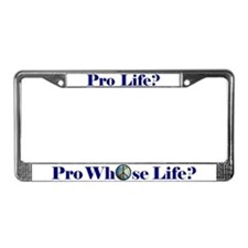 Pro Whose Life? License Plate Frame