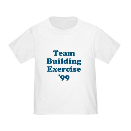 Team Building Exercise '99 Toddler T-Shirt