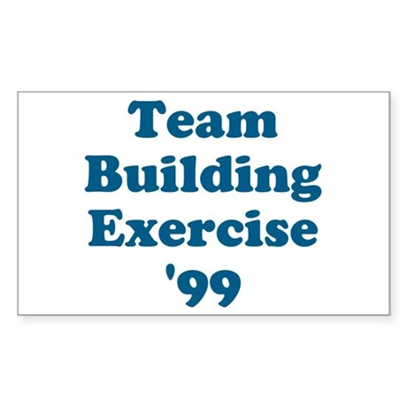Team Building Exercise '99 Rectangle Sticker