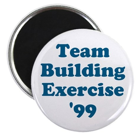 Team Building Exercise '99 Magnet