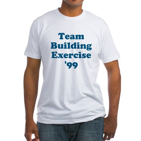 Team Building Exercise '99 Fitted T-Shirt