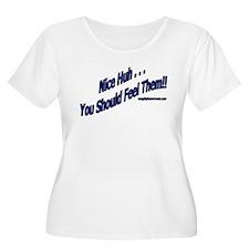 Nice Huh ... You Should Feel T-Shirt