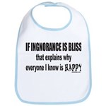 IGNORANCE IS BLISS Bib