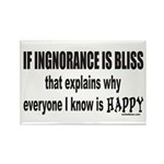 IGNORANCE IS BLISS Rectangle Magnet