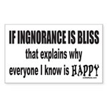 IGNORANCE IS BLISS Rectangle Sticker 50 pk)
