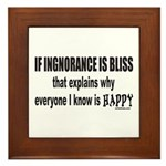 IGNORANCE IS BLISS Framed Tile