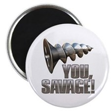 "Screw You Savage! 2.25"" Magnet (10 pack)"
