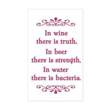 In wine there is truth.... Rectangle Decal