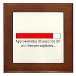 30 SECONDS UNTIL TEMPER EXPLODES... Framed Tile