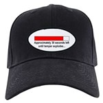 30 SECONDS UNTIL TEMPER EXPLODES... Black Cap