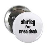 "Shirley for President 2.25"" Button (10 pack)"